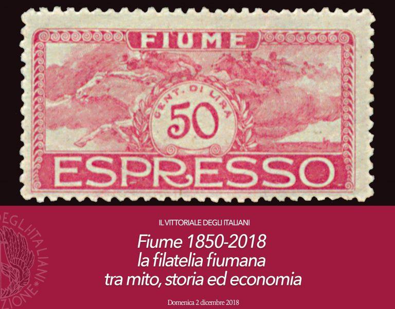 FIUME 1850-2018 la filatelia fiumana tra mito, storia ed economia – domenica 2 dicembre 2018